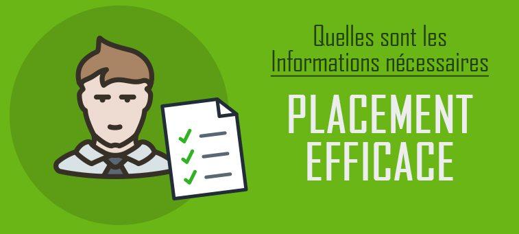 Quelles sont les informations nécessaires sur un candidat pour faire un placement efficace?