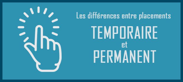 Différences entre un placement temporaire et un placement permanent?