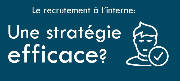 Recrutement à l'interne: une stratégie efficace?